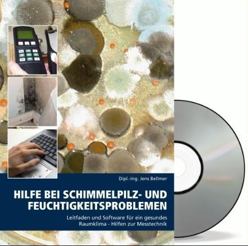 9783000225628: Hilfe bei Schimmelpilz- und Feuchtigkeitsproblemen: Leitfaden und Software für ein gesundes Raumklima, ergiebige Hilfen zur Messtechnik
