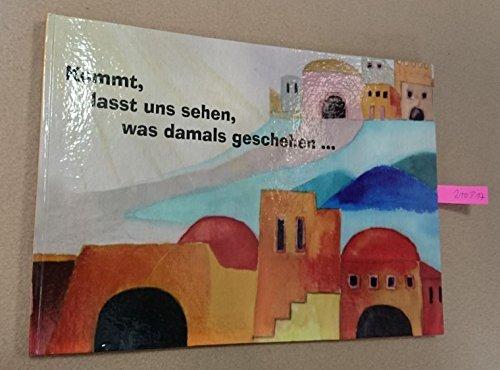9783000226069: Kommt, lasst uns sehen, was damals geschehen... (Livre en allemand)