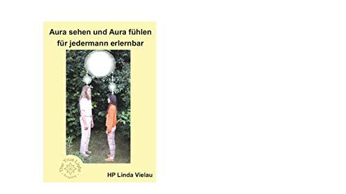 9783000226151: Vielau, L: Aura sehen und Aura fühlen für jedermann erlernba