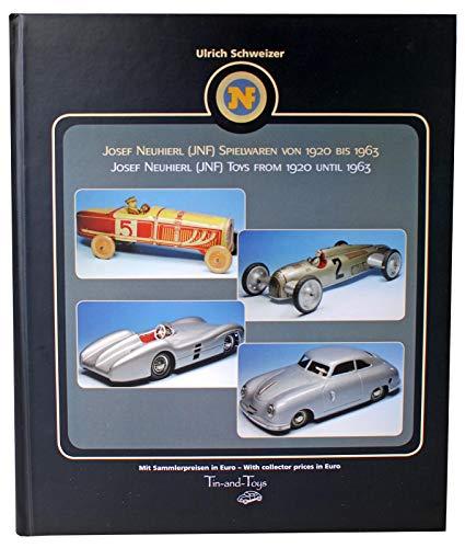 9783000226601: Josef Neuhierl (JNF) Spielwaren von 1920-1963: Josef Neuhierl (JNF) Toys from 1920-1963