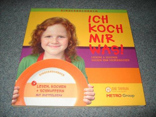 9783000229060: Ich koch mir was! Kinderkochbuch! (Lesen, kochen + schnuppern mit Duftfeldern!)