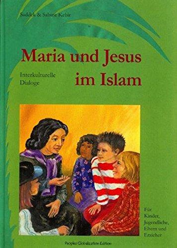 Maria und Jesus im Islam: Interkulturelle Dialoge: Sabine Kebir