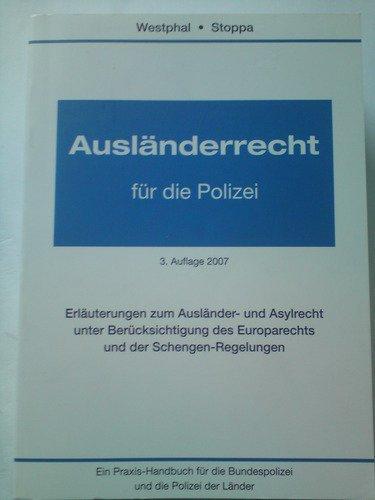 9783000230653: Ausländerrecht für die Polizei: Ein Praxishandbuch für die Bundespolizei und die Polizei der Länder (Livre en allemand)