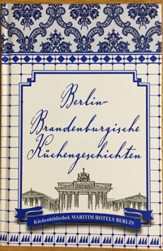9783000233043: Berlin - Brandenburgische K�chengeschichten