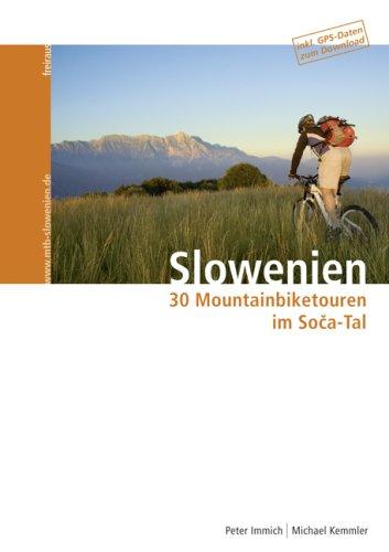 9783000237010: Immich, P: Slowenien - 30 Mountainbiketouren im Soca-Tal