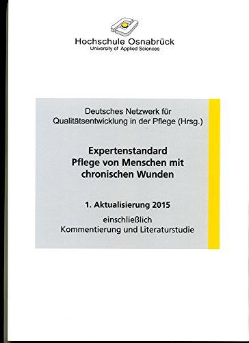 9783000237089: Expertenstandard Pflege von Menschen mit chronischen Wunden. 1.Aufl. 03.04.08 Deutsches Netzwerk für Qualitätentwicklung in der Pflege (DNQP)