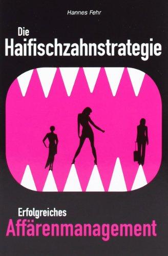 9783000237652: Die Haifischzahnstrategie: Erfolgreiches Affärenmanagement
