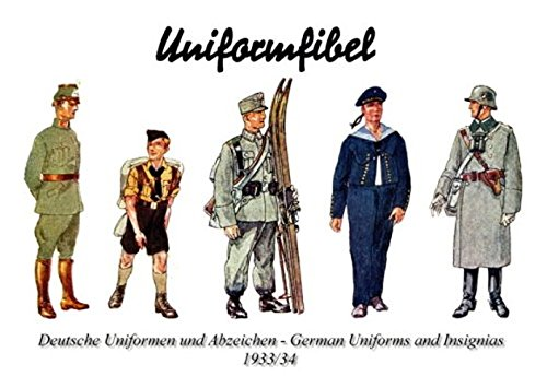 9783000238147: Uniformfibel 1933-34 - (Wehrmacht, Militaria, Uniformen, Uniforms, Abzeichen, Insiginas, SS, Marine, Navy, Polizei, Police, Army, Heer, History Edition)