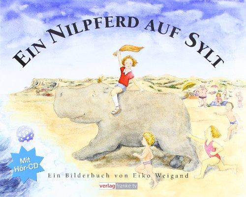 9783000240867: Ein Nilpferd auf Sylt: Ein Bilderbuch
