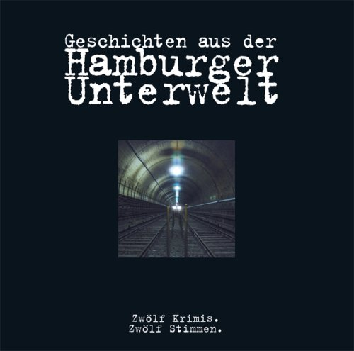 9783000241864: Geschichten aus der Hamburger Unterwelt: Zwölf Krimis. Zwölf Stimmen