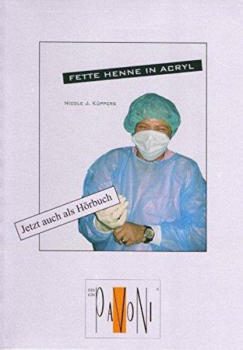 9783000244254 - http://www.amazon.de/s?_encoding=UTF8&search-alias=books-de&field-author=Nicole%20J.%20K%C3%BCppers: Fette Henne in Acryl: Oder die alltäglichen Katastrophen - Buch