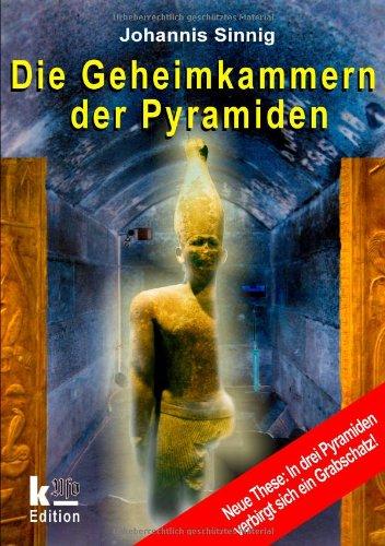 Die Geheimkammern der Pyramiden: Johannis Sinnig