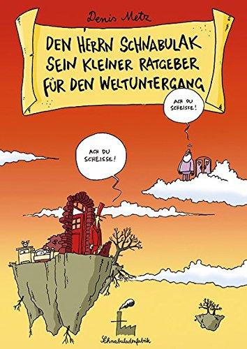 9783000247415: Den Herrn Schnabulak sein kleiner Ratgeber f�r den Weltuntergang (Livre en allemand)
