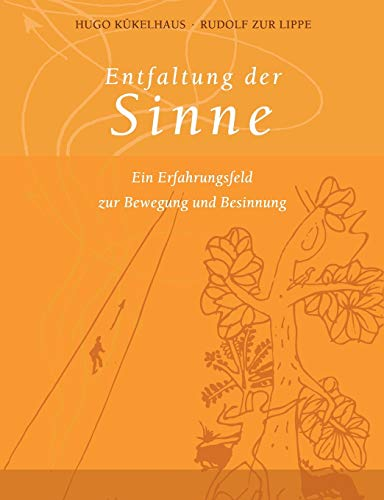 Entfaltung der Sinne (German Edition): Hugo K?kelhaus, Rudolf
