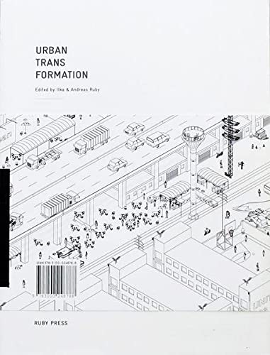 Urban Transformation: Ilka & Andreas Ruby