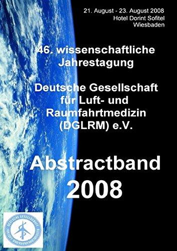 9783000253348: Abstractband 2008 zur 46. wissenschaftlichen Jahrestagung der Deutschen Gesellschaft für Luft- und Raumfahrtmedizin (DGLRM) e.V.