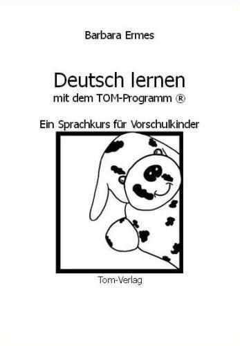 9783000255304: Deutsch lernen mit dem TOM-Programm®: Ein Sprachkurs für Vorschulkinder