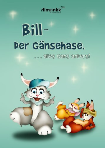 9783000257490: Bill - Der Gänsehase, alle Gans anders