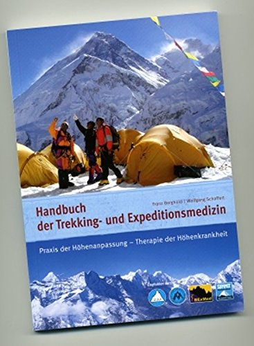 9783000257568: Handbuch der Trekking- und Expeditionsmedizin: Praxis der Höhenanpassung - Therapie der Höhenkrankheit
