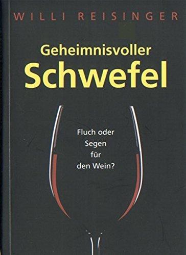 9783000260957: Geheimnisvoller Schwefel: Fluch oder Segen für den Wein?
