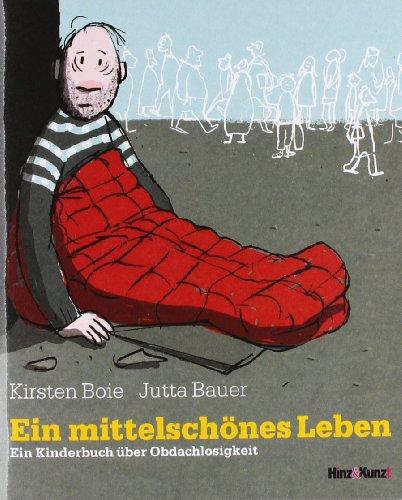 9783000261466: Ein mittelschönes Leben: Ein Kinderbuch über Obdachlosigkeit