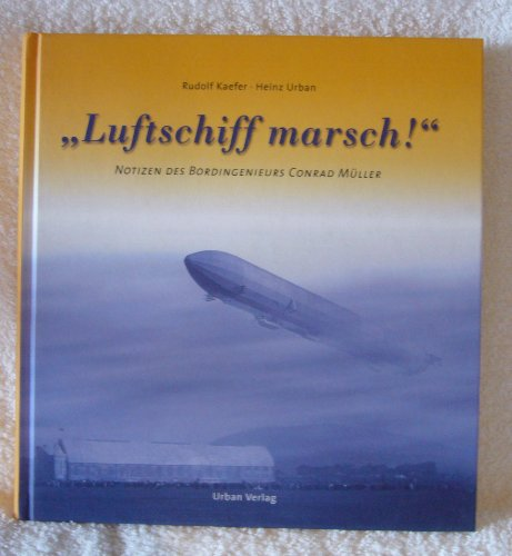 9783000265907: Luftschiff marsch: Notizen des Bordingenieur Conrad Müller