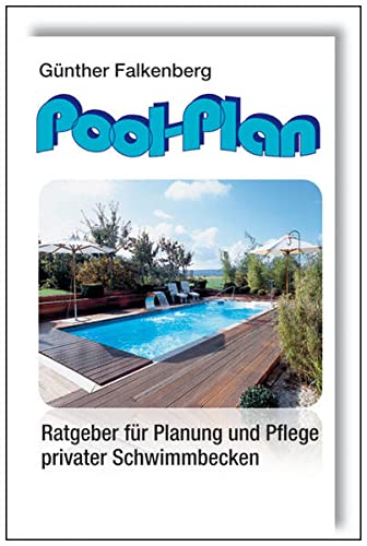 9783000266959: Pool-Plan: Ratgeber für Planung und Pflege privater Schwimmbecken