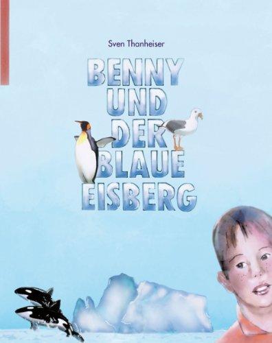 9783000272080: Benny und der Blaue Eisberg