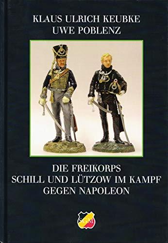 9783000273698: Die Freikorps Schill und Lützow im Kampf gegen Napoleon (Schriften zur Geschichte Mecklenburgs Band 24)