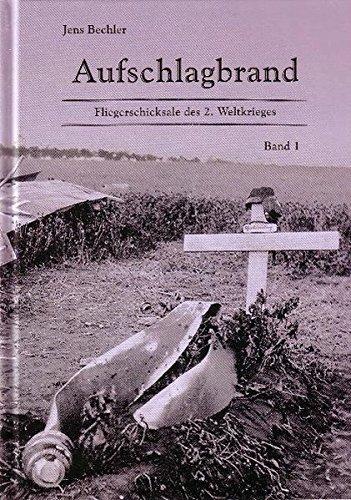9783000275142: Aufschlagbrand: Fliegerschicksale des 2. Weltkrieges