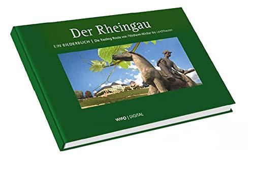9783000277344: Der Rheingau: Rheingau Bildband. Die Riesling-Route von Flörsheim-Wicker bis Lorchhausen
