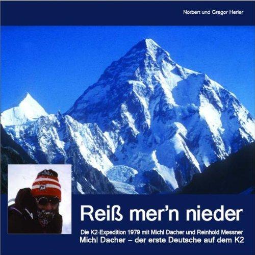 9783000278136: Reiß mer'n nieder: Michl Dacher - der erste Deutsche auf dem K2
