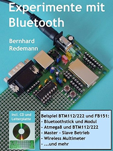 Experimente mit Bluetooth, incl. CD und Leiterplatte: Bernhard Redemann