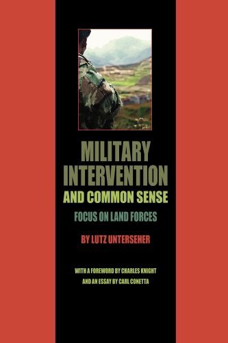 Military Intervention and Common Sense: Focus on Land Forces: Lutz Unterseher