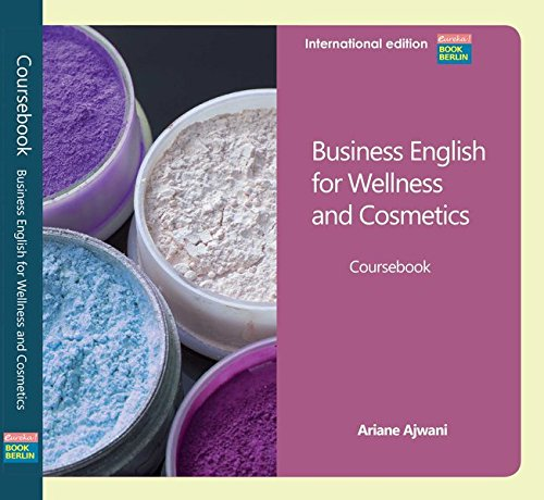 9783000283789: Ajwani, A: Business English for Wellness and Cosmetics A2-B2