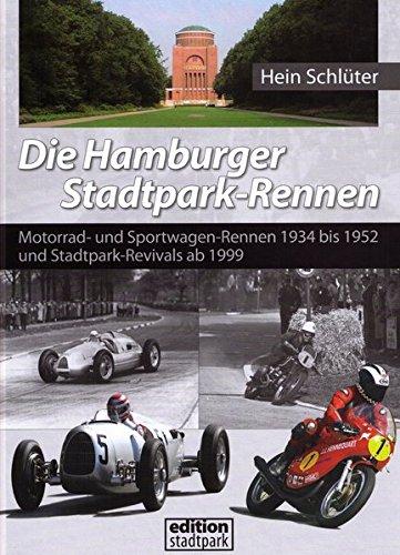9783000284915: Die Hamburger Stadtpark-Rennen: Motorrad- und Sportwagen-Rennen 1934 bis 1952 und Stadtpark-Revivals ab 1999