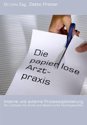 9783000285448: Papierlose Arztpraxis: Ein Leitfaden für Ärzte und Medizinische Angestellte - interne und externe Prozessoptimierung