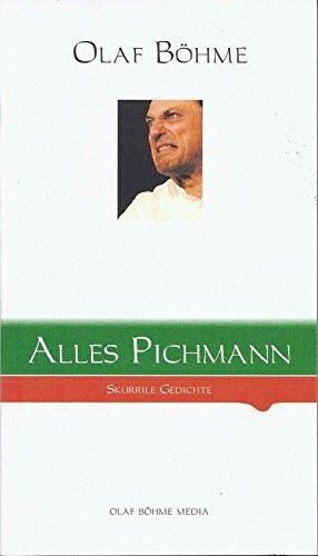 9783000287039: Alles Pichmann. Skurrile Gedichte (Herrn Pichmann's Gedichte 1993-2004, Neue Pichmann-Gedichte 2009)