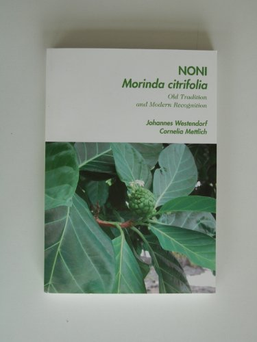9783000287473: Noni Morinda Citrifolia - Old Tradition And Modern Recognition