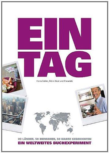 9783000288692: EIN TAG - Ein weltweites Buchexperiment: 23 Lander, 50 Menschen, 50 wahre Geschichten