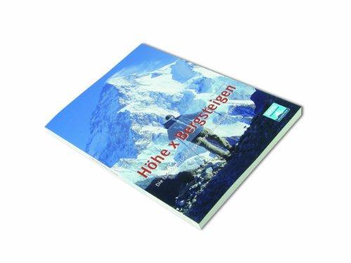 9783000288852: Höhe x Bergsteigen: Die taktischen Grundregeln des Höhenbergsteigens