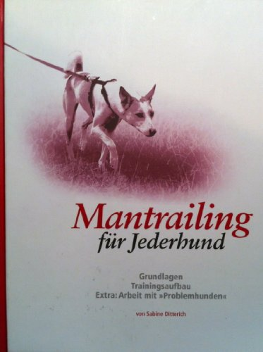 9783000288876: Mantrailing für Jederhund: Grundlagen, Trainingsaufbau, Extra: Arbeit mit Problemhunden