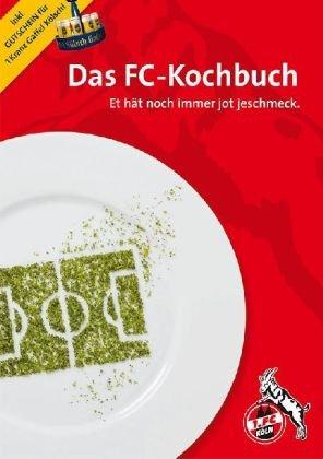 9783000289798: Das FC-Kochbuch: Et h�t noch immer jot jeschmeck