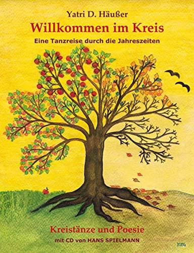 9783000290428: Willkommen im Kreis: Eine Tanzreise durch die Jahreszeiten - Tanzbuch mit Begleit-CD