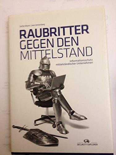 9783000292668: Raubritter gegen den Mittelstand: Informationsschutz mittelständischer Unternehmen