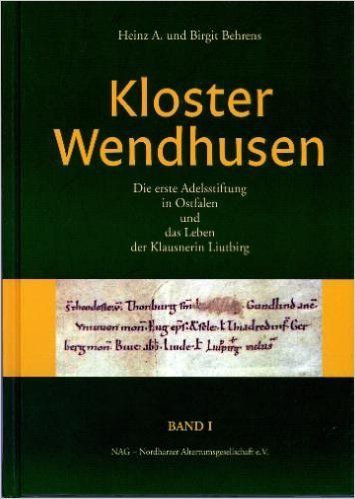 Kloster Wendhusen. - Thale NAG [Mehrteiliges Werk]Teil: Bd. 1. Die erste Adelsstiftung in Ostfalen ...