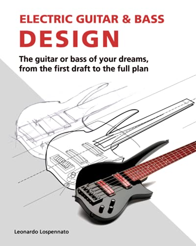 9783000296420: Electric Guitar and Bass Design: The guitar or bass of your dreams, from the first draft to the complete plan