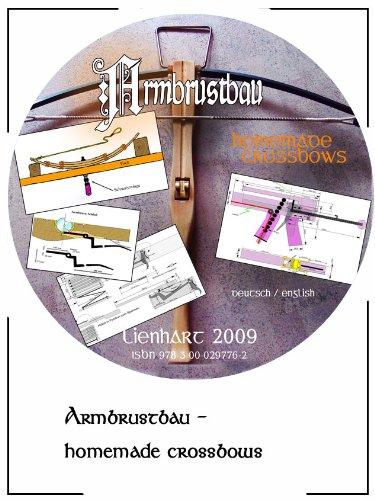 9783000297762: Armbrustbau - Armbrust bauen - Bauanleitungen für mittelalterliche und andere Armbrüste (construction of crossbows german/english) ebook für PC