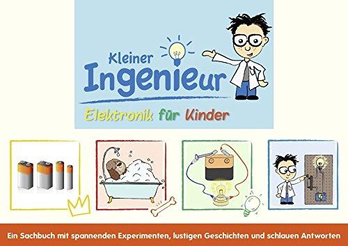 Kleiner Ingenieur: Elektronik für Kinder - Skupin, Carmen