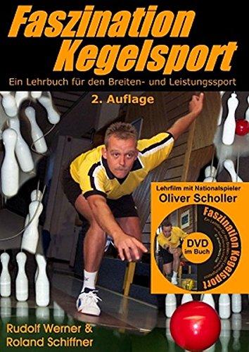 9783000299827: Faszination Kegelsport: Lehrbuch für den Breiten- und Leistungssport